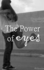 The Power of Eyes [Greyson Chance Fan Fiction] by chandaolivia