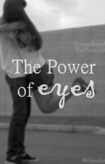 The Power of Eyes [Greyson Chance Fan Fiction]
