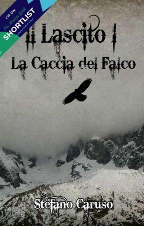 Il Lascito I - La Caccia del Falco by Calvin_Idol