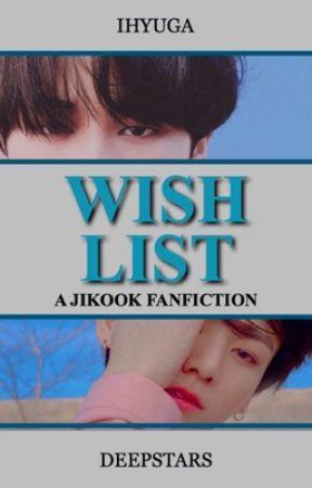 Wish List ➳ Jikook Version by deepstars
