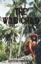 THE WILD CHILD by juststaygroovy