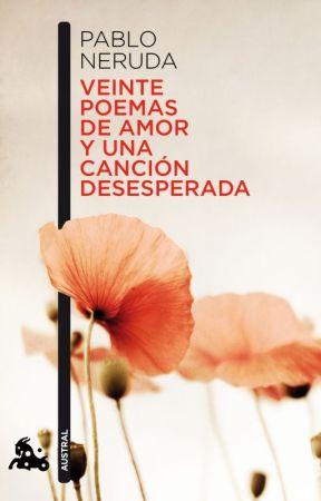 Veinte Poemas De Amor Y Una Canción Desesperada Pablo