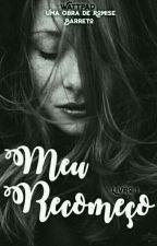 Meu Recomeço [Livro 1] by edivania_martins12