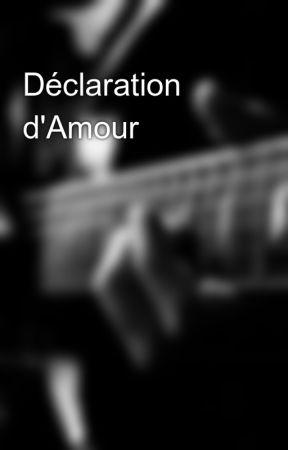 Déclaration d'Amour by user38616516