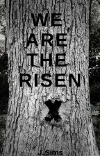 WE ARE THE RISEN by TheVet01