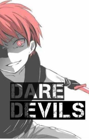 Dare devils{{Karma Akabane}}