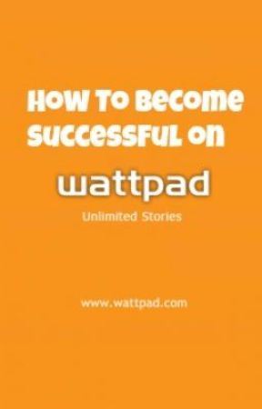 How To Become Successful On Wattpad by Love_To_Laugh_