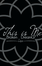 This is Me by Broken_Dream07