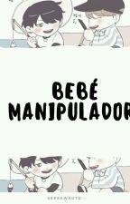 Bebé manipulador |Omegaverse| by CinthiaMalec