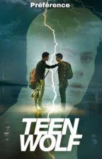Préférences Teen Wolf 👣[ Histoire Terminé]  by _army_v_