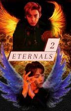 Eternals 2: Simurg Çağı || ChanBaek by chanbaeksmom