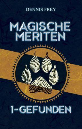 Magische Meriten 1 - Gefunden [Novelle] by DennisFrey