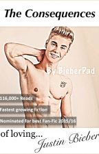The Consequences of loving Justin Bieber by BieberPad