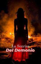 La Sonrisa Del Demonio |COMPLETA| by menteBipola4r