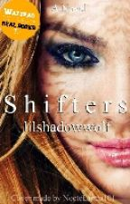 Shifters (#Wattys2016) by lilshadowwolf