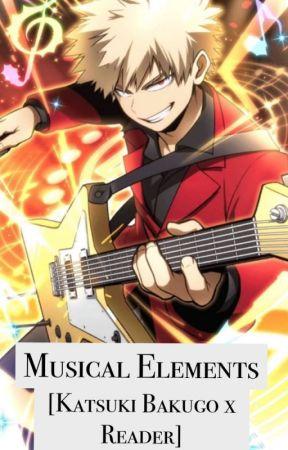 Musical Elements    [Katsuki Bakugo x Reader] by Kitty1650