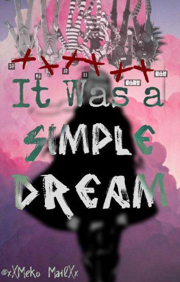 It Was a Simple Dream (Nanbaka X Reader) DISCONTINUED - M3K0