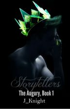 Storytellers - The Augury, book 1 by J_Knight