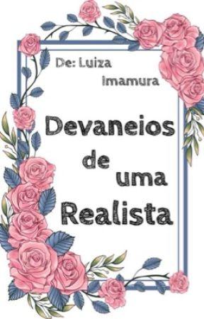 Devaneios de uma Realista by LuizaImamura