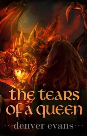 The Tears of a Queen by DenverEvansAuthor