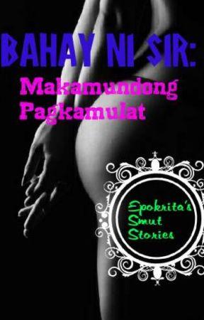 Bahay ni Sir: Makamundong Pagkamulat (COMPLETE!!!!!) by passion_note