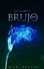 La marca del brujo. by Cam_Dreams