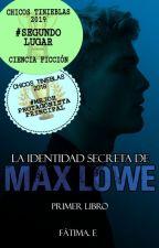 La Identidad Secreta de Max Lowe by XxFatimaExX