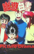 Yu Yu Hakusho: Picture Drama by Heartilly_