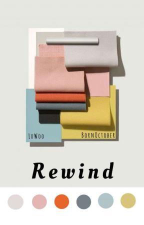 Rewind ; LuWoo by BornOctober