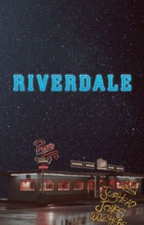 Riverdale X Reader by ainsley290