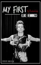 My First (Luke Hemmings) by RandomGabs