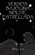 Versos bajo una noche estrellada by May_Luna18