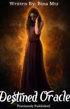 Destined Oracle by Bina_Mtz