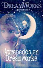 Atrapados en Dreamworks by ximena_chavarria
