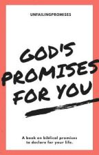 God's Promises For You by unfailingpromises