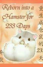 Reborn Into A Hamster For 233 Days by Bebeuglyduck