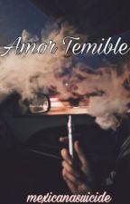 Amor Temible / Oscar Diaz by mexicanasuicide
