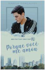 Em Breve: Por Que Você Me Amou - Série MPEGSED - Livro 10. by Isainguk