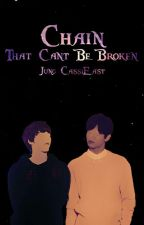 CHAIN -That Can't Be Broken by NJjaeje_