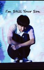 I'm Still Your Son (EXO CHANYEOL) by vivii1127