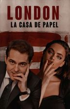 ʟᴏɴᴅᴏɴ  [La Casa de Papel] by LectorasNocturnas