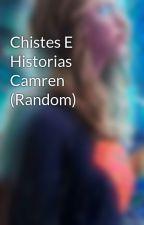 Chistes E Historias Camren (Random) by MaryRomero95