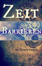 Zeitbarrieren by scriptorix