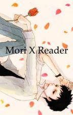 Mori x reader by jkfan8