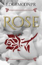 Rosa (Completed) by EdgemoonPR