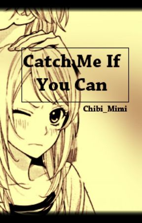 Catch Me If You Can! by Chibi_Mimi