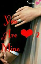 You are mine ❤ 2  by Veenu_Sk
