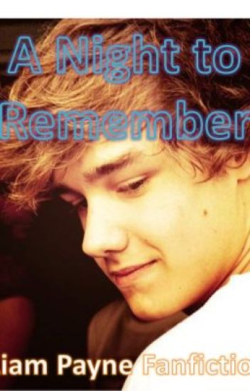 A Night to Remember (Liam Payne Fan fiction)