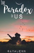 The Paradox of Us by aymjenn