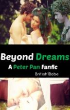 Beyond Dreams{Peter Pan Love Story.} by British1Babe